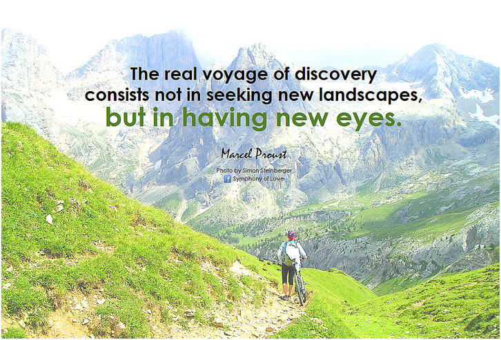 Marcel Proust The real voyage of discovery consists not in seeking new landscapes, but in having new eyes