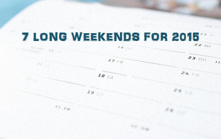 7 Long Weekends for 2015