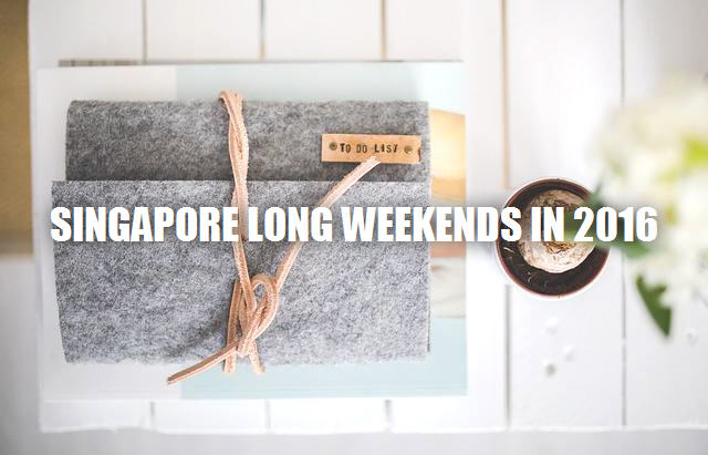 Singapore long weekends in 2016